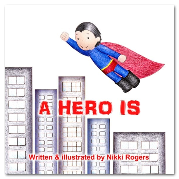 A Hero Is book by Nikki Rogers